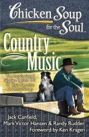 Chicken Soup for the Soul: Country Music: The Inspirational <b>Stories</b> ...