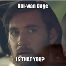 Obi-Wan Cage by minigomez - Meme Center via Relatably.com