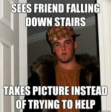 Sees friend falling down stairs Takes picture instead of trying to ... via Relatably.com