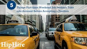 decision factors for a part time weekend job hiphire 5 things part time weekend job seekers take into account before accepting a position