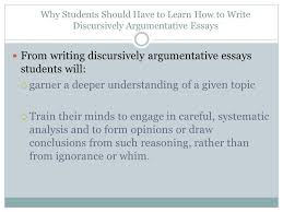 the discursively structured argumentative essay what is  why students should have to learn how to write discursively argumentative essays from writing discursively argumentative
