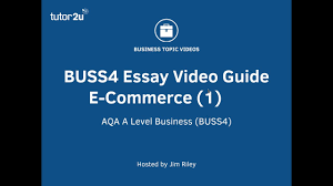 buss section a e commerce video essay guides business