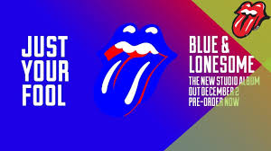 """The <b>Rolling Stones</b> – Just Your Fool - <b>Blue</b> & Lonesome (60"""" clip ..."""