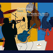 <b>Charlie Watts Meets</b> the Danish Radio Big Band (Impulse ...
