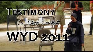<b>Sr</b>. Clare <b>Crockett's</b> Testimony at WYD 2011 - YouTube