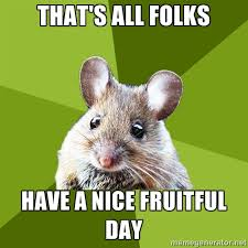 That's all folks have a nice fruitful day - Prospective Museum ... via Relatably.com
