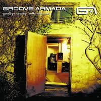 <b>Groove Armada</b> : <b>Goodbye</b> country (Hello nightclub) - Record Shop X