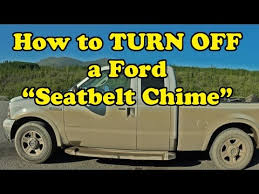 how to turn off the seatbelt chime in a ford f250 how to turn off the seatbelt chime in a ford f250