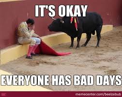 You Know You Are Having A Bad Day When The Bull Starts Talking by ... via Relatably.com