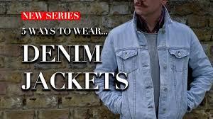 <b>Men's Denim Jackets</b> | How To <b>Wear</b> | <b>Trend</b> Tested - YouTube