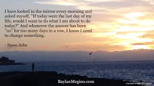 how to thrive wisdom from steve jobs baylan megino mentor if today were the last day of my life steve jobs 07872 by baylan megino
