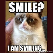SMILE? I AM SMILING... - Tard the Grumpy Cat | Meme Generator via Relatably.com