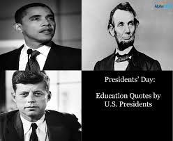 Presidents' Day: Educational Quotes By U.S. Presidents - AlphaBEST ... via Relatably.com