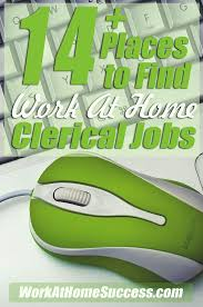 learn about working at home doing clerical support plus get a list of places that clerical jobs in banks