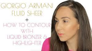 <b>Giorgio Armani Fluid Sheer</b> | Contouring and highlighting makeup ...