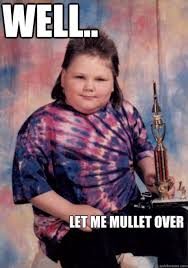 Smug Mullet Kid memes | quickmeme via Relatably.com