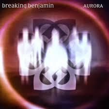 <b>Breaking Benjamin</b> - <b>Aurora</b> Lyrics and Tracklist | Genius