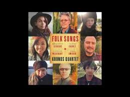 """Nonesuch Releases """"<b>Folk</b> Songs"""" with <b>Kronos Quartet</b> and Singers ..."""