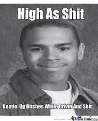 Chris Brown High As A Mofo by 414milboy - Meme Center via Relatably.com