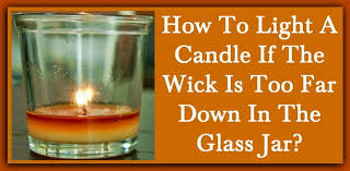How To <b>Light</b> A Candle If The Wick Is Too <b>Far</b> Down In The Glass Jar?