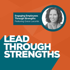 engage employees through strengths grace laconte lead lead through strengths lisa cummings building engaged teams stronger leadership w strengthsfinder natural talents