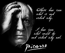 PABLO PICASSO QUOTE T SHIRT what could be and asked why | Dios El ... via Relatably.com