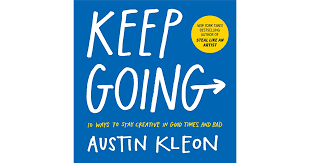 <b>Keep Going</b>: 10 Ways to Stay Creative in Good Times and Bad by ...