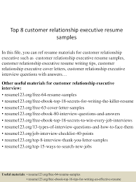 top8customerrelationshipexecutiveresumesamples 150520133751 lva1 app6892 thumbnail 4 jpg cb 1432129118