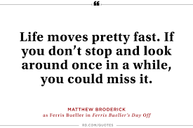 of the most memorable movie quotes of all time reader s digest life moves pretty fast