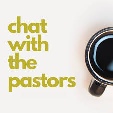 Chat with the Pastors