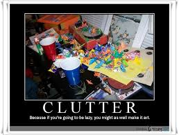 Clutter by Maynyrd | Flickr - Photo Sharing! via Relatably.com