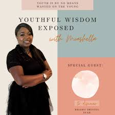 Youthful Wisdom Exposed
