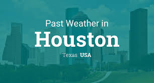 Past Weather in Houston, Texas, USA — Yesterday or Further Back