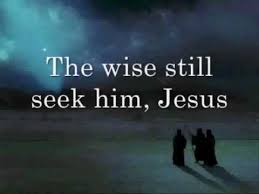 Image result for Wise men still seek Him,
