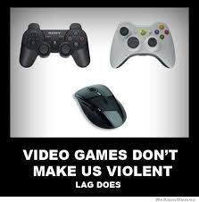 Video Games Don't Make Us Violent… | WeKnowMemes via Relatably.com