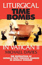 Image result for Liturgical Time Bombs In Vatican II: Destruction of the Faith through Changes in Catholic Worship