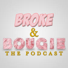 Broke and Bougie: The Podcast