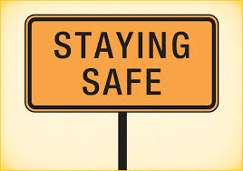 Staying safe sign