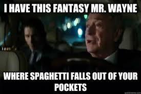 DarkKnightRises-Bruce-Alfred memes | quickmeme via Relatably.com