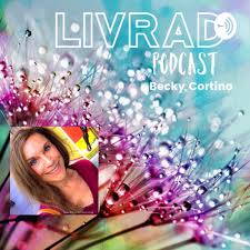 LIVRAD The Podcast with Becky Cortino