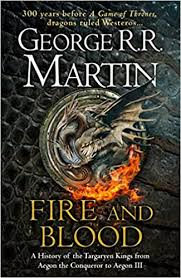 Buy <b>Fire and Blood</b>: A History of the Targaryen Kings from Aegon the ...