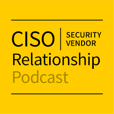 CISO-Security Vendor Relationship Podcast