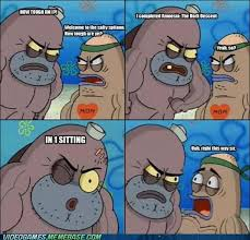 Image - 370616] | Welcome To The Salty Spitoon. How Tough Are Ya ... via Relatably.com