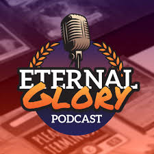 The Eternal Glory Podcast
