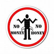 Αποτέλεσμα εικόνας για no money no honey