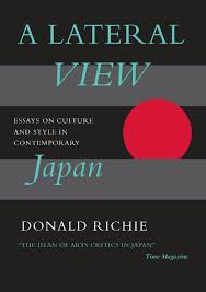 a lateral view essays on culture and style in contemporary a lateral view essays on culture and style in contemporary donald richie 9780962813740 com books