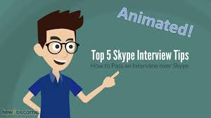 skype interview tips how to pass a skype interview skype interview tips how to pass a skype interview