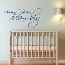 When you dream, <b>Dream Big</b> - Nursery - <b>Quote</b> - <b>Wall</b> Decals ...