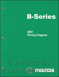 2001 mazda b series pickup truck wiring diagram manual original 2001 mazda b series pickup truck wiring diagram manual original b2500 b3000 b4000