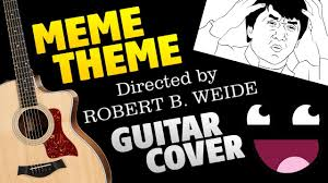 <b>Directed by Robert B</b>. Weide Meme Theme (fingerstyle guitar cover ...
